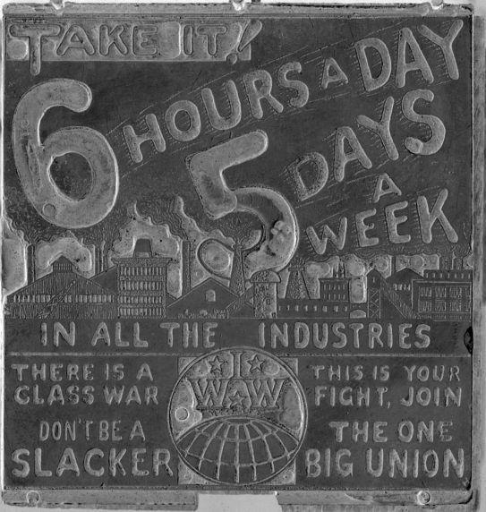(46061) Printing Block, IWW, 6-Hour Work Day